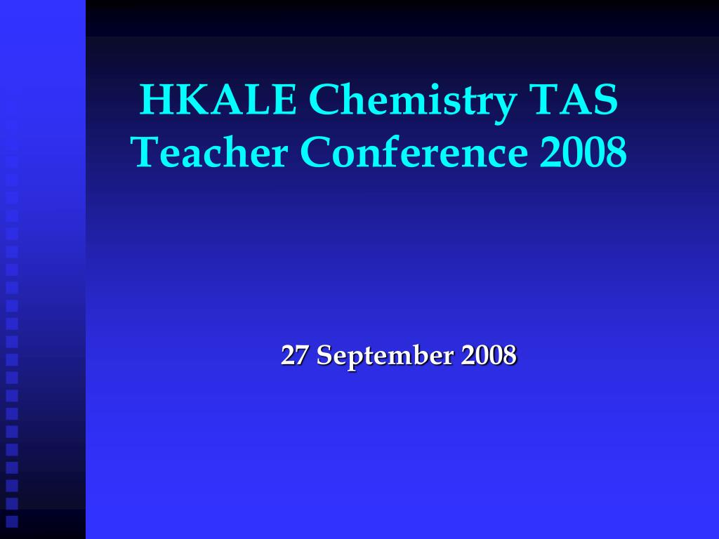 hkale chemistry tas teacher conference 2008 l.