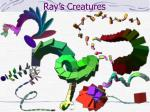 ray s creatures