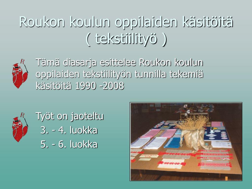 roukon koulun oppilaiden k sit it tekstiility l.