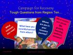 campaign for recovery tough questions from region ten