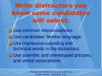 write distractors you know some candidates will select
