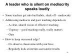 a leader who is silent on mediocrity speaks loudly