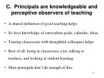c principals are knowledgeable and perceptive observers of teaching