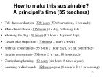 how to make this sustainable a principal s time 35 teachers