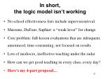 in short the logic model isn t working