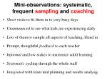 mini observations systematic frequent sampling and coaching
