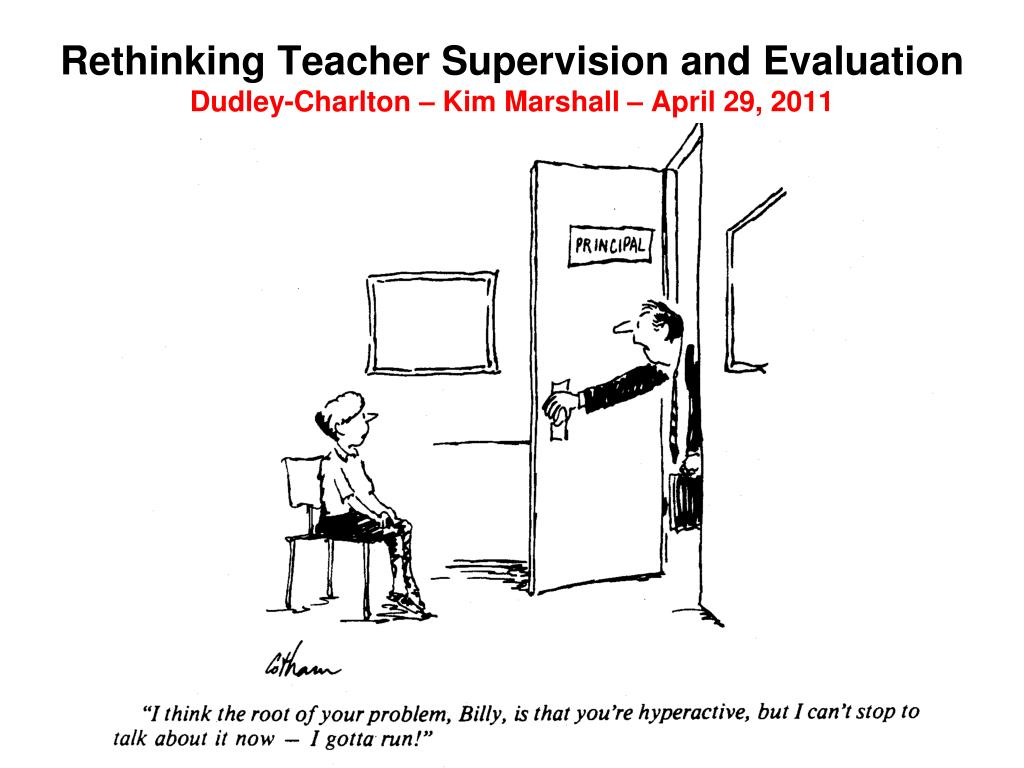 rethinking teacher supervision and evaluation dudley charlton kim marshall april 29 2011 l.