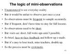 the logic of mini observations