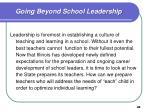 going beyond school leadership