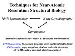 techniques for near atomic resolution structural biology
