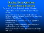 grading exam questions on site grading session