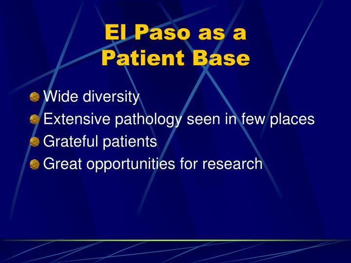 El paso as a patient base