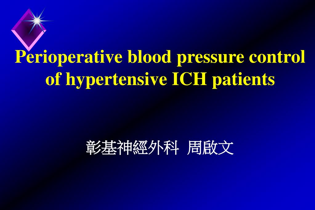 perioperative blood pressure control of hypertensive ich patients l.