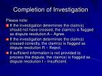 completion of investigation