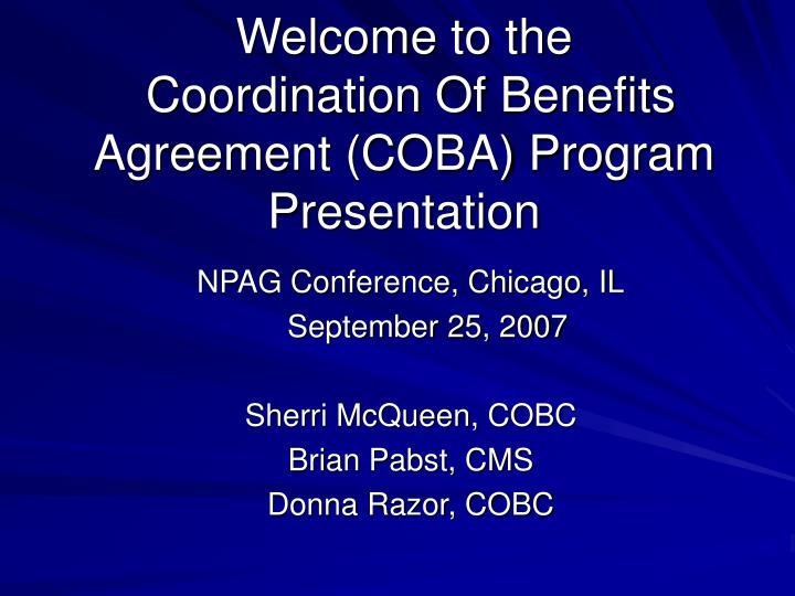 npag conference chicago il september 25 2007 sherri mcqueen cobc brian pabst cms donna razor cobc n.