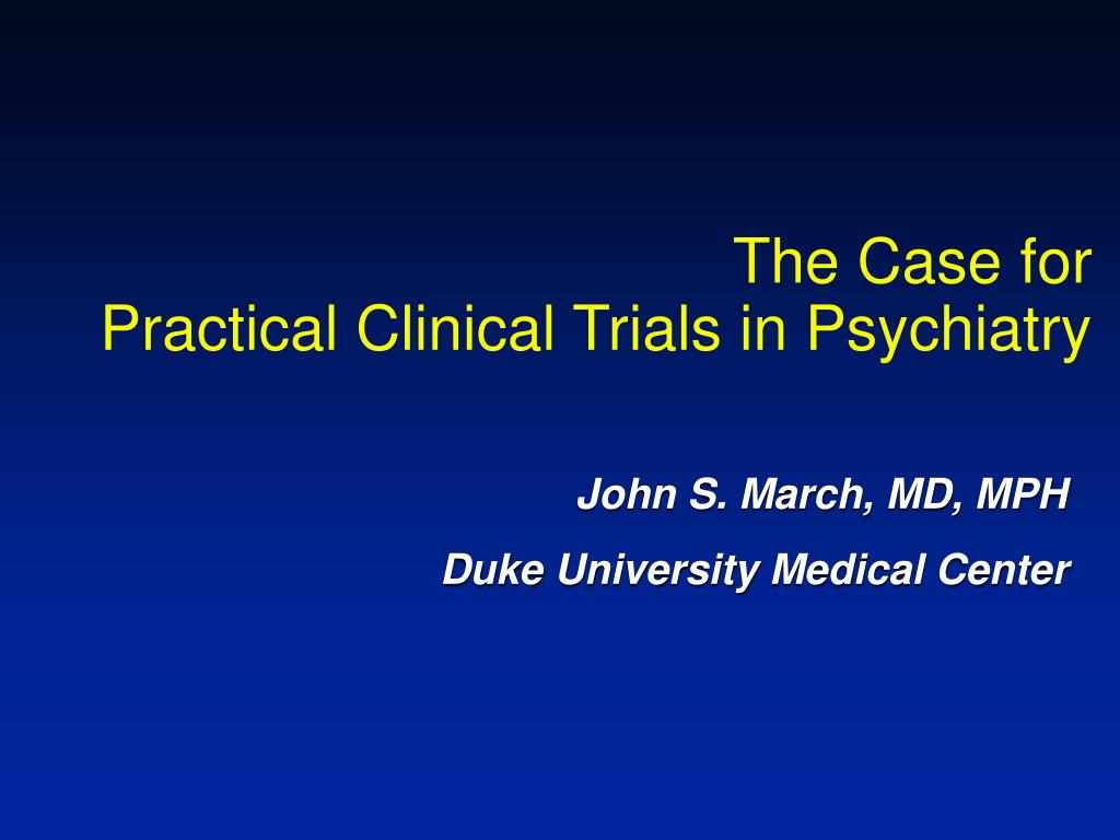 the case for practical clinical trials in psychiatry l.
