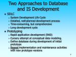 two approaches to database and is development