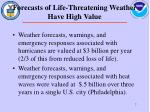 forecasts of life threatening weather have high value