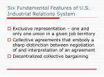 six fundamental features of u s industrial relations system