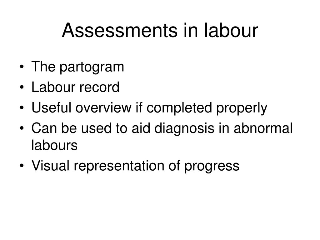 Assessments in labour