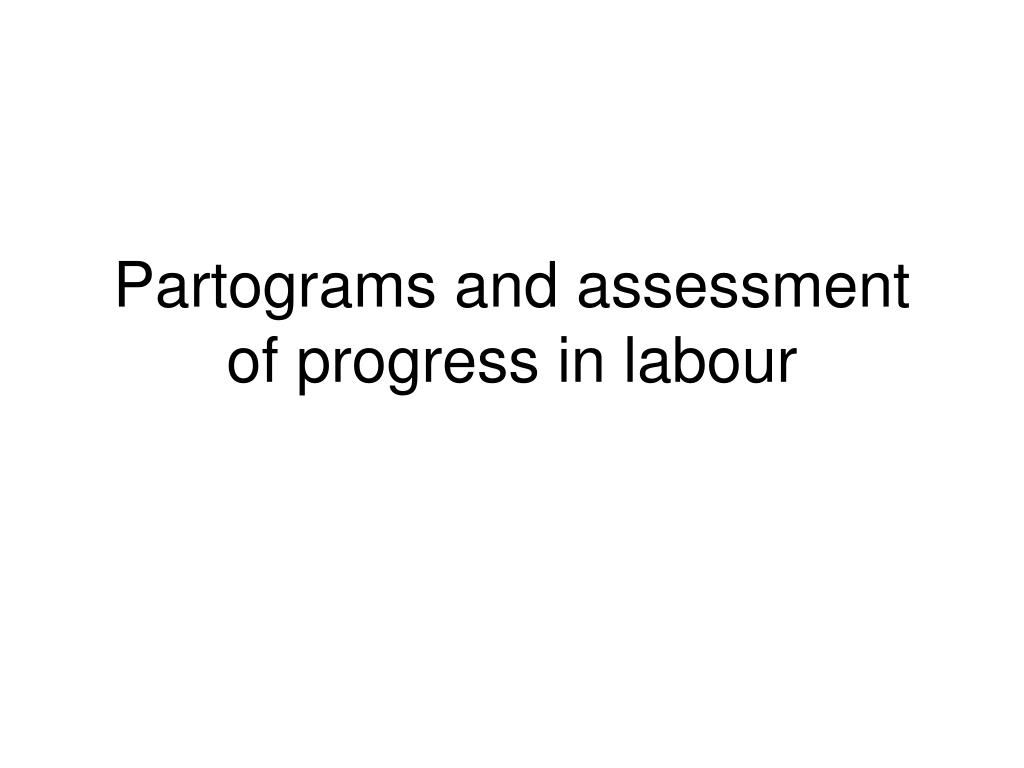 Partograms and assessment of progress in labour