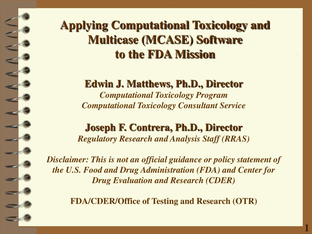 applying computational toxicology and multicase mcase software to the fda mission l.