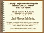 applying computational toxicology and multicase mcase software to the fda mission