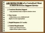 architecture of a centralized client cder reviewer support service