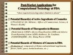 post market applications for computational toxicology at fda