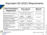 equivalent qc eqc requirements