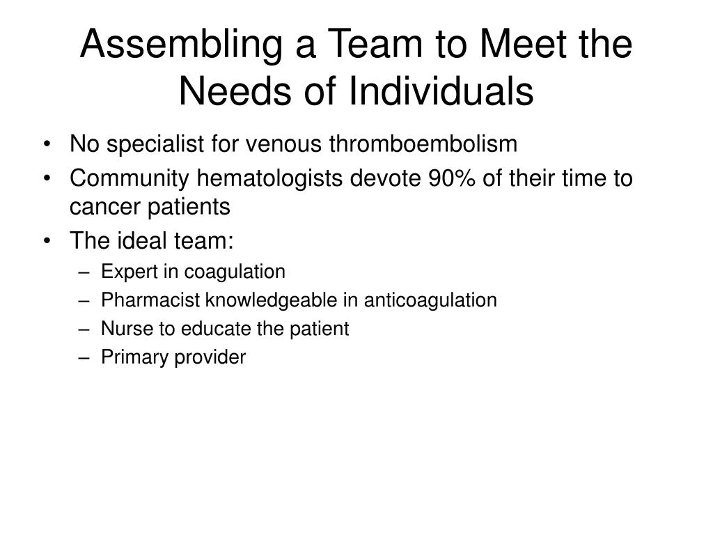 Assembling a Team to Meet the Needs of Individuals