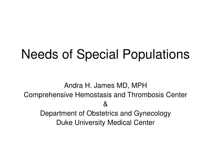 Needs of special populations