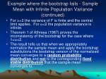 example where the bootstrap fails sample mean with infinite population variance continued