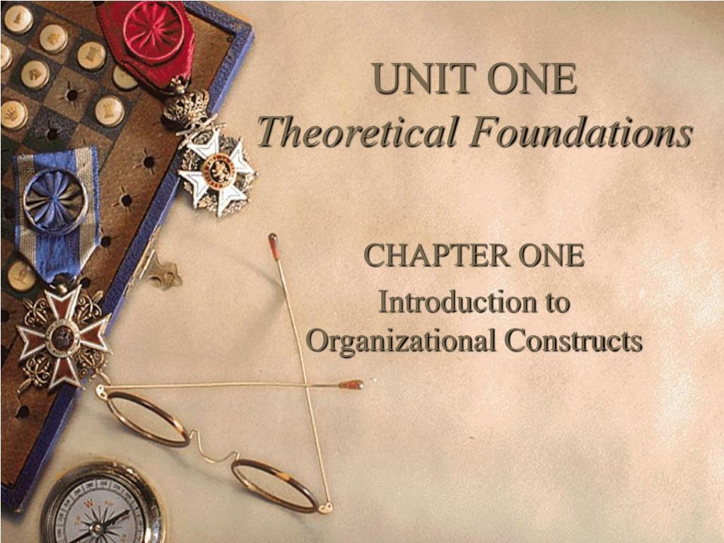 unit one theoretical foundations l.