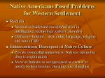 native americans posed problems for western settlement