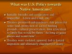 what was u s policy towards native americans