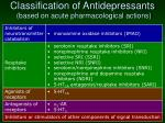 classification of antidepressants based on acute pharmacological actions