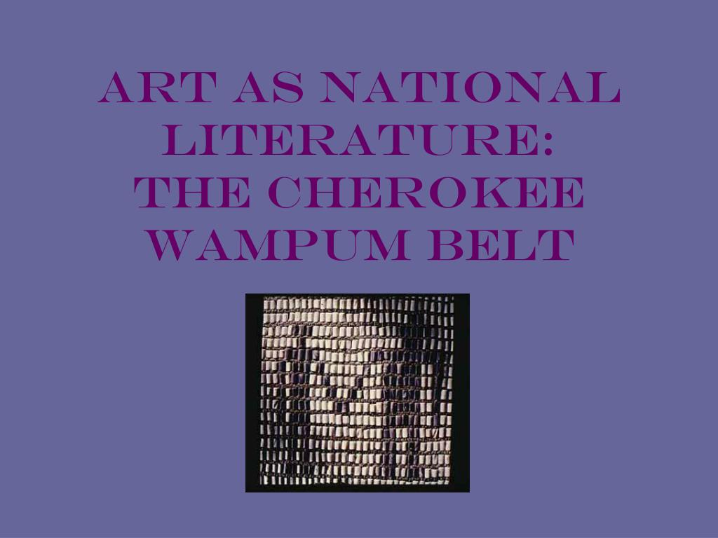 art as national literature the cherokee wampum belt l.