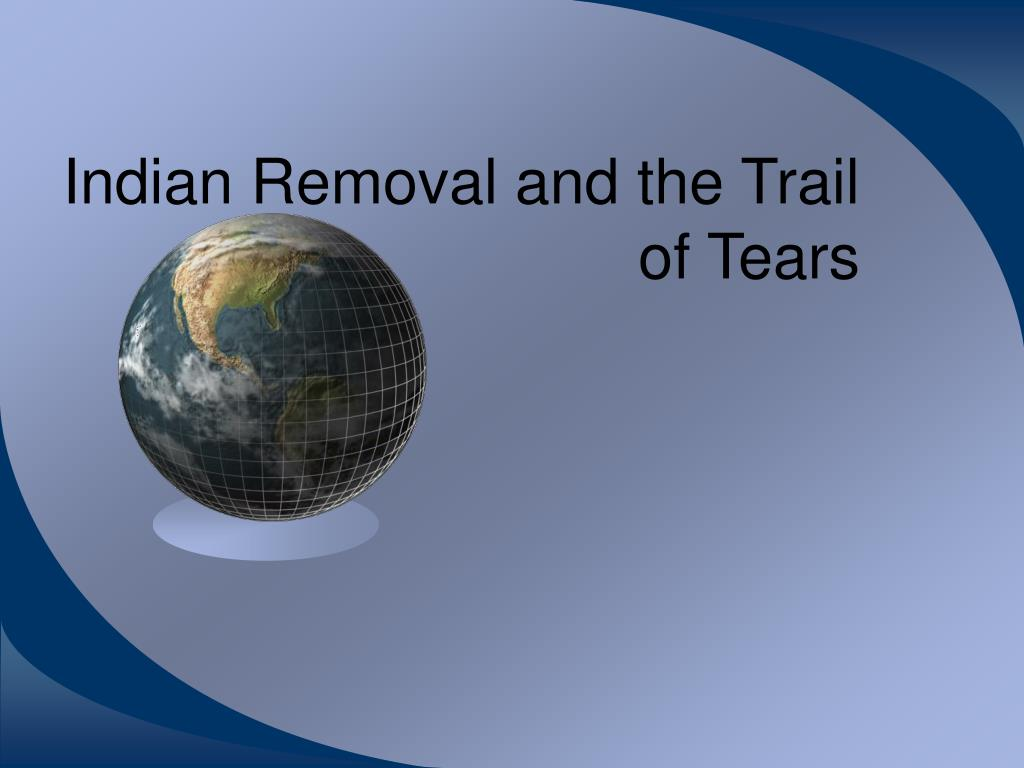 indian removal and the trail of tears l.