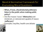 need a normative framework for evaluating moral questions