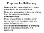 purposes for bathymetry