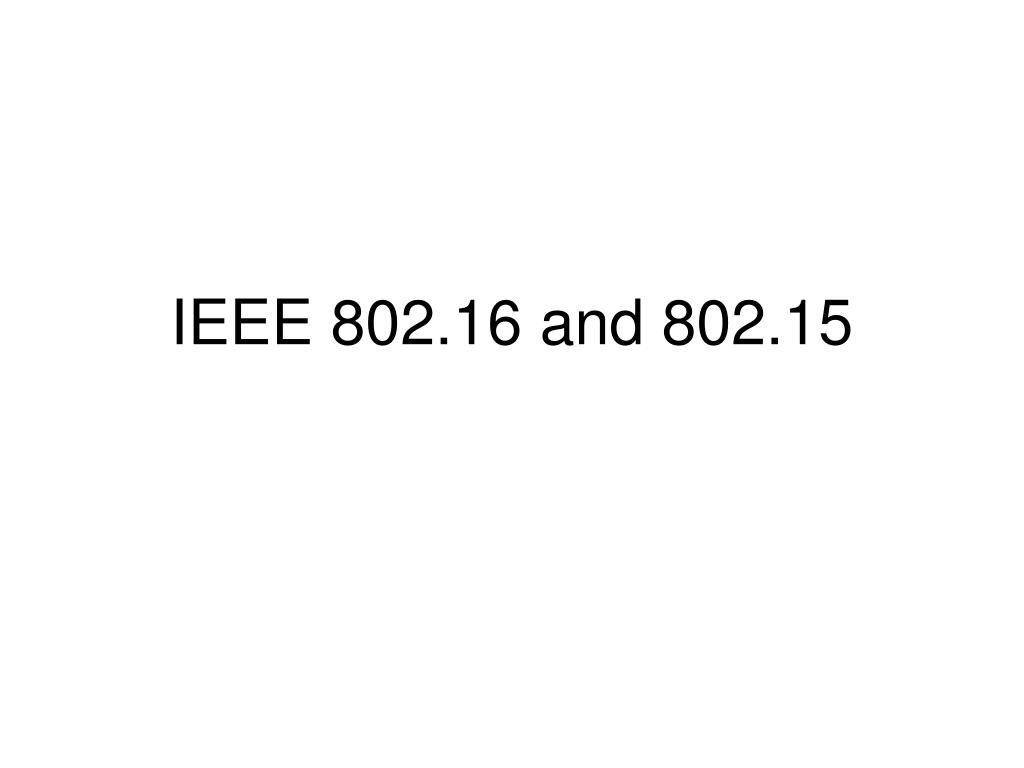 ieee 802 16 and 802 15 l.