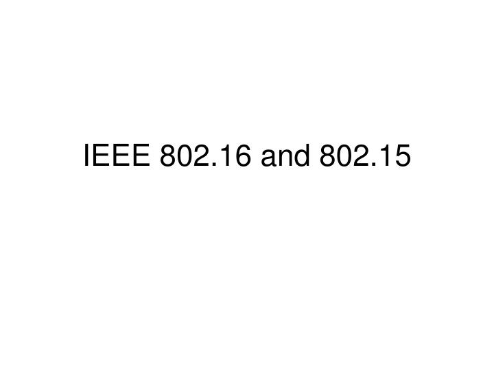 ieee 802 16 and 802 15 n.