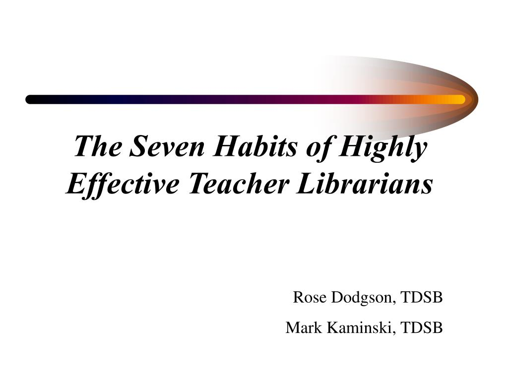 the seven habits of highly effective teacher librarians l.