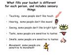what fills your bucket is different for each person and includes sensory things
