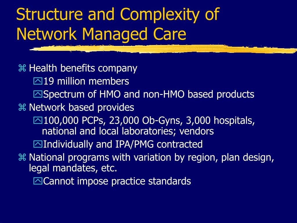 Structure and Complexity of  Network Managed Care