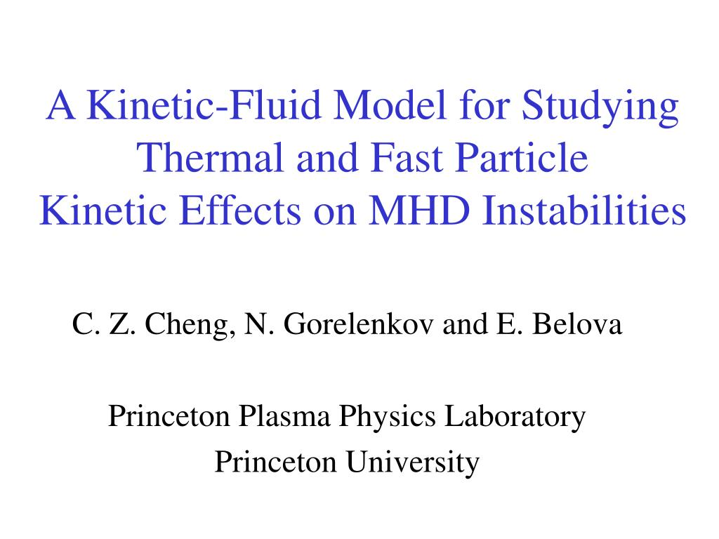 a kinetic fluid model for studying thermal and fast particle kinetic effects on mhd instabilities l.