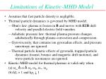 limitations of kinetic mhd model