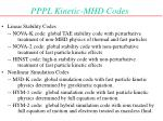 pppl kinetic mhd codes