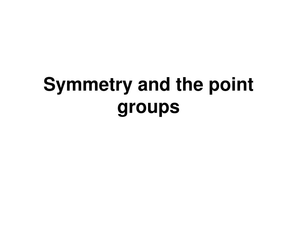 symmetry and the point groups l.